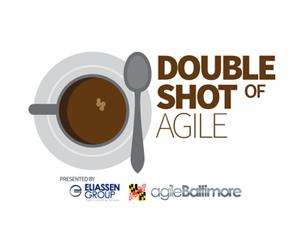 Agile Baltimore: Double Shot of Agile